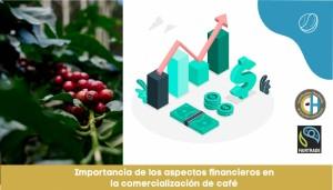 Importancia de los aspectos financieros en la comercialización de café